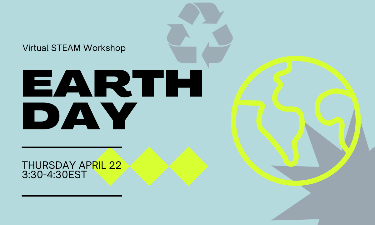 ONLINE Virtual STEAM Workshop: Earth Day at Lewis Latimer House Museum