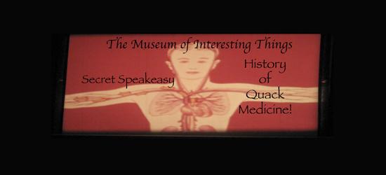 IN PERSON or ONLINE Quack Medical Secret Speakeasy at The Museum of Interesting Things Secret Speakeasy
