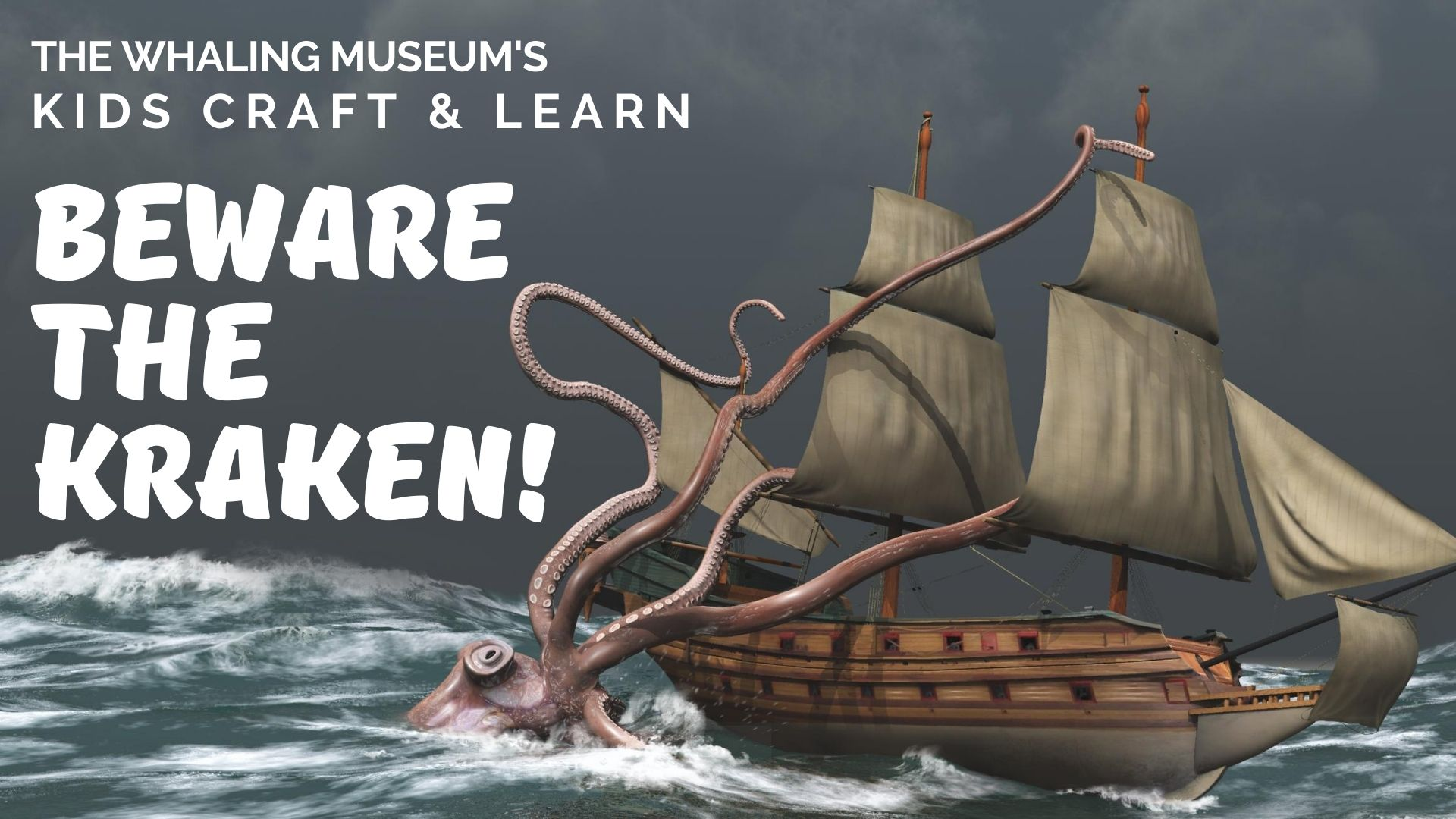 ONLINE Beware the Kraken Virtual Craft Workshop at The Whaling Museum & Education Center