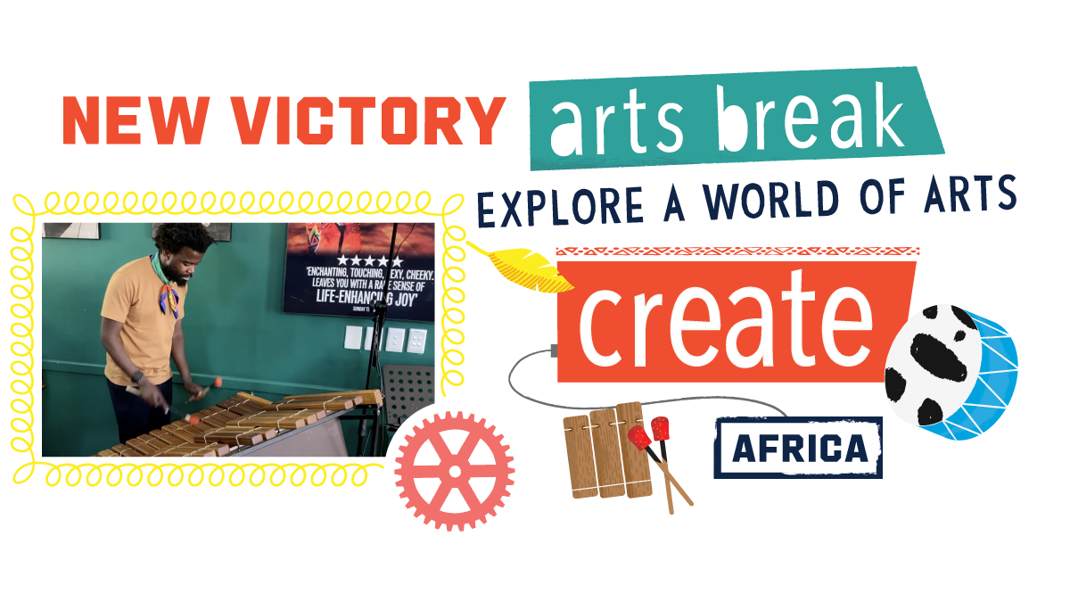 ONLINE New Victory Arts Break: Africa at New Victory Theater