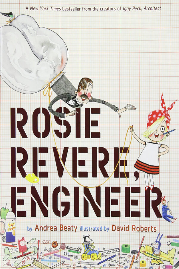 ONLINE Be Like Rosie Revere, Become Your Own Engineer! at The Skyscraper Museum
