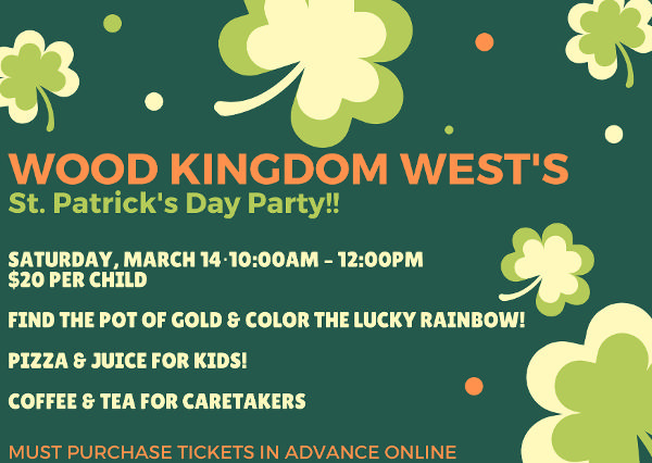 ST. PATRICKS DAY OPEN PLAY at Wood Kingdom West
