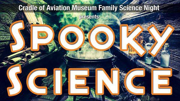 Family Science Nights: Spooky Science at Cradle of Aviation Museum
