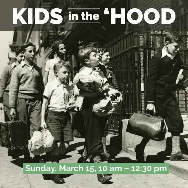 KIDS IN THE 'HOOD: Discover the History of Your Community (For Children 7-12 and Their Families) at Center for Jewish History
