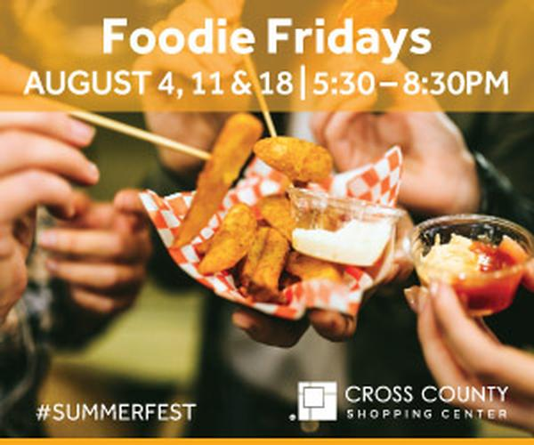 Foodie Fridays at Cross County Shopping Center