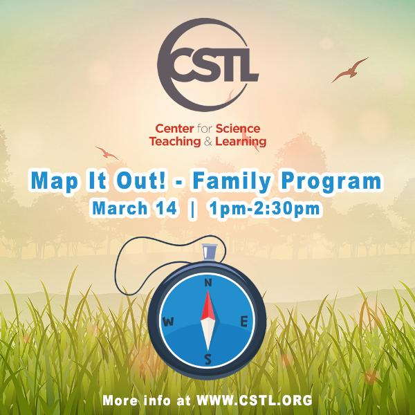Map It Out! - Family Program at The Center for Science Teaching & Learning