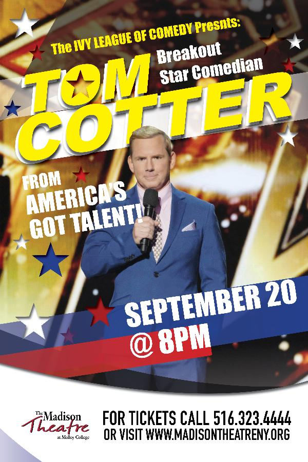 Breakout Star Comedian Tom Cotter from America's Got Talent at The Madison Theatre at Molloy College