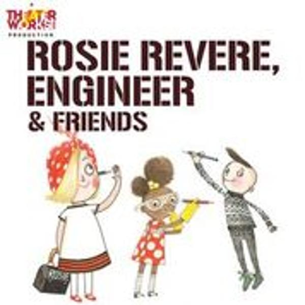 ROSIE REVERE, ENGINEER at Emelin Theatre