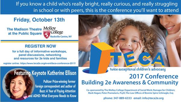 Twice Exceptional Children's Advocacy (TECA) Conference: Building 2e Awareness & Community at The Madison Theatre/Public Square at Molloy College