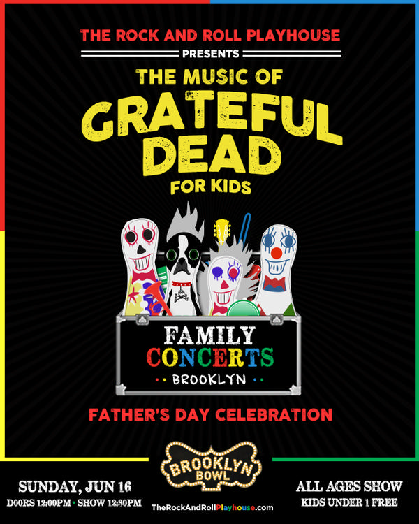 The Rock and Roll Playhouse Plays the Music of Grateful Dead for Kids at Brooklyn Bowl