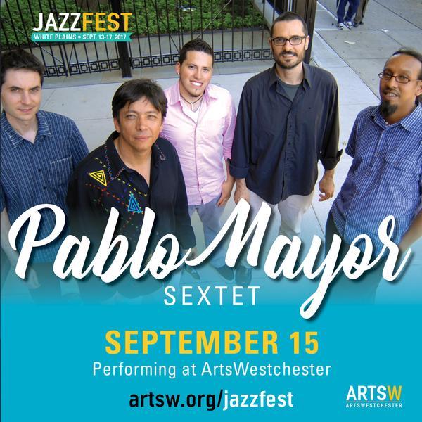Pablo Mayor Sextet  at ArtsWestchester