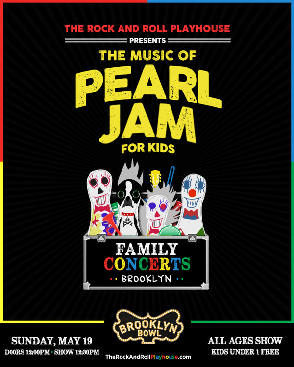 The Rock and Roll Playhouse Plays the Music of Pearl Jam for Kids at Brooklyn Bowl