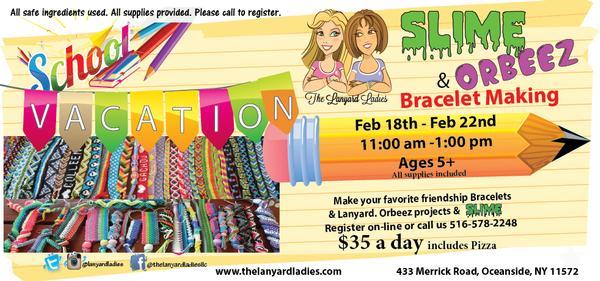 February break SLime, Orbeez & Bracelet Making Week at The Lanyard Ladies