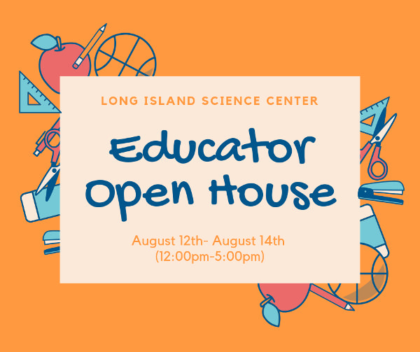 Educator Open House at Long Island Science Center