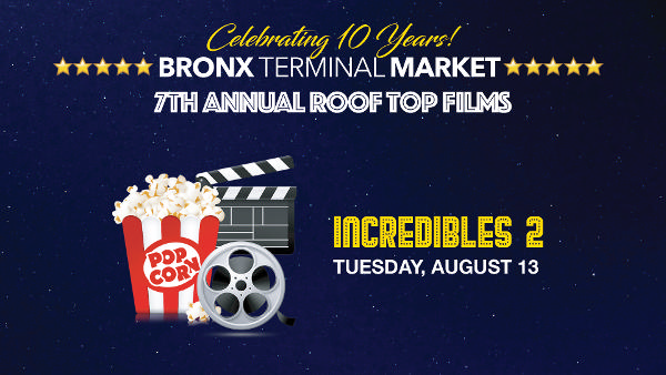 Bronx Terminal Market's 7th Annual Rooftop Films: Incredibles 2 at Bronx Terminal Market