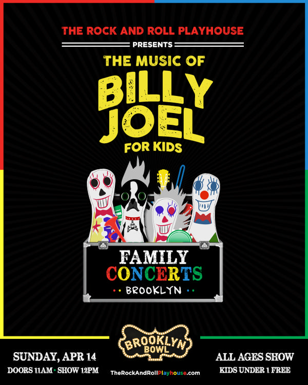 Music of Billy Joel for Kids at Brooklyn Bowl