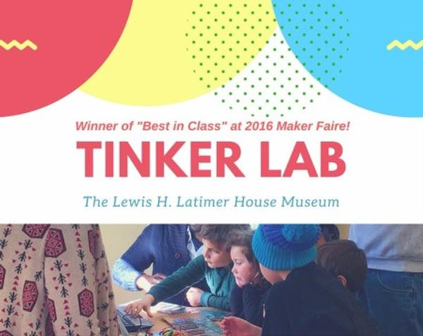 Tinker Lab Open House at Lewis H. Latimer House Museum