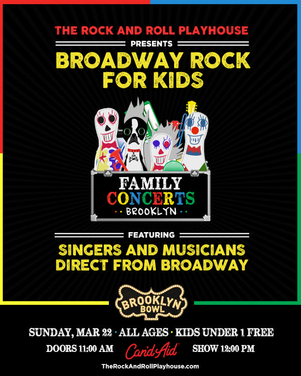 CANCELED Broadway Rock for Kids ft. Singers and Musicians Direct From Broadway at Brooklyn Bowl