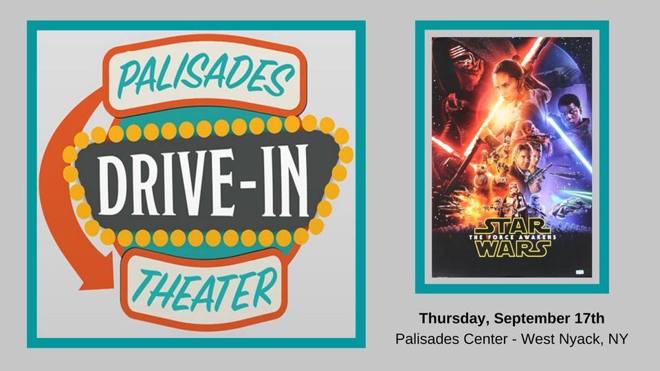IN PERSON Drive In Movie: Star Wars: The Force Awakens at Palisades Center