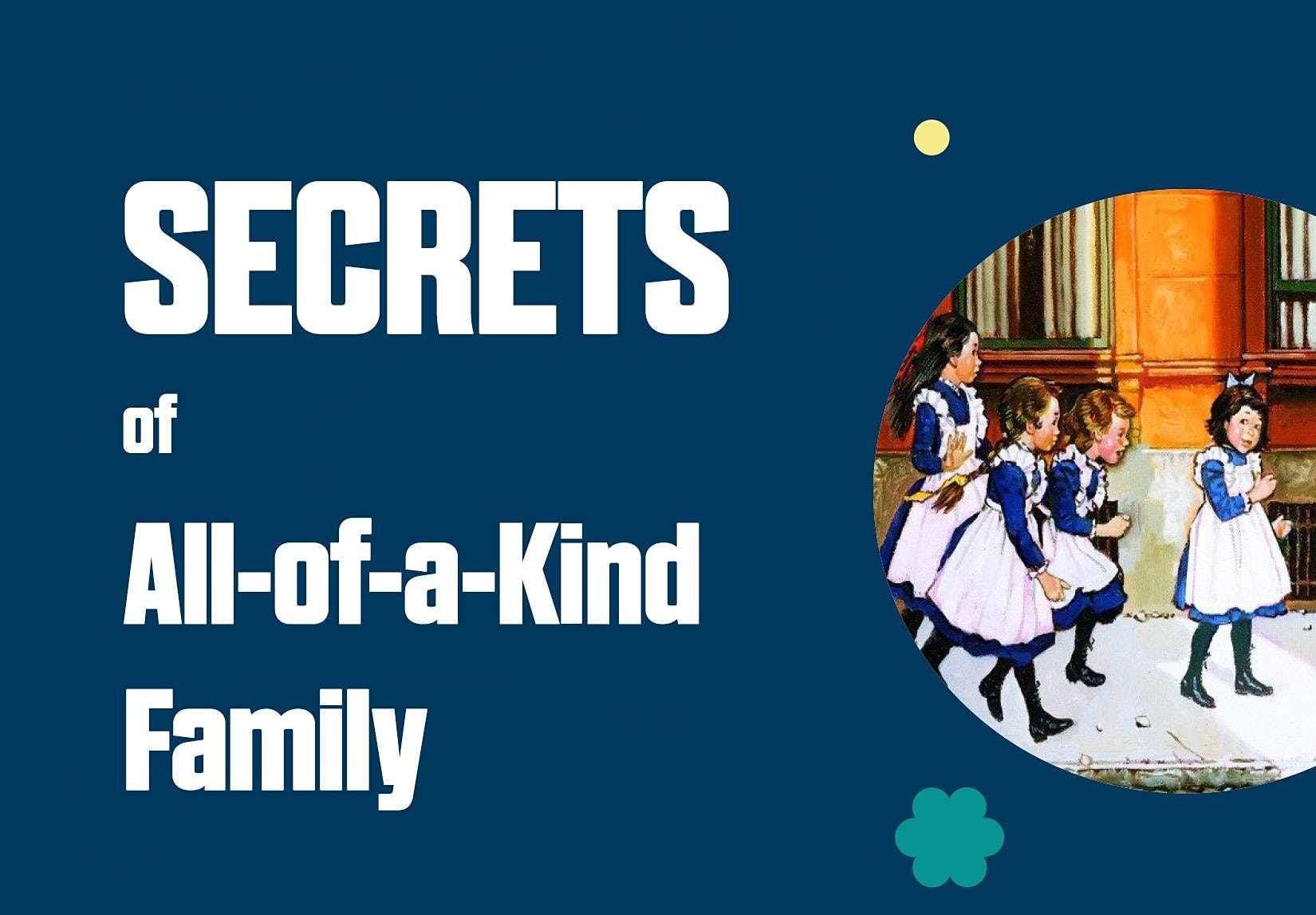 Secrets of All-of-a-Kind Family at Museum at Eldridge Street