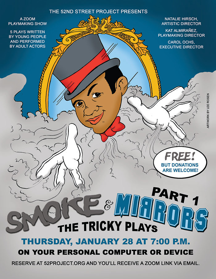 ONLINE The 52nd Street Project Presents: SMOKE & MIRRORS, THE TRICKY PLAYS, PT. I at The 52nd Street Project