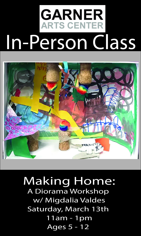 IN PERSON Making Home: A Diorama Workshop with Migdalia Valdes at GARNER Arts Center