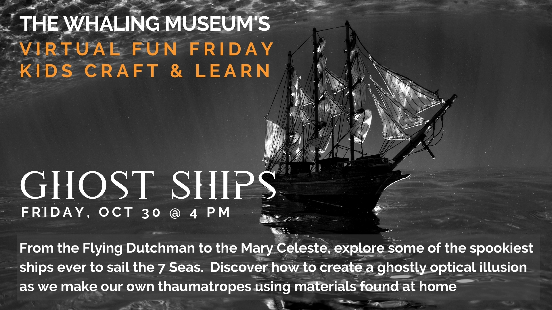 ONLINE Ghost Ships: Virtual Fun Friday Workshop at The Whaling Museum & Education Center