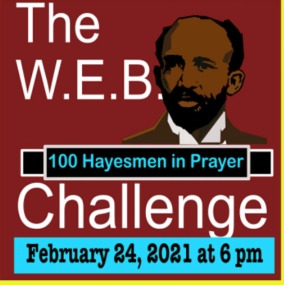 ONLINE THE SIXTH ANNUAL CELEBRATION OF BLACK HISTORY, CULTURE AND FAITH: THE W.E.B. CHALLENGE 100 HAYESMEN IN PRAYER at CARDINAL HAYES HIGH SCHOOL