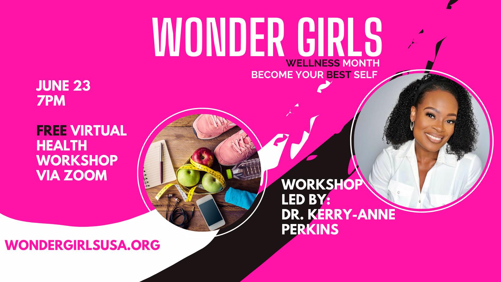 Wonder Girls Free Virtual Health Workshop with Dr. Kerry-Anne Perkins at Wonder Girls