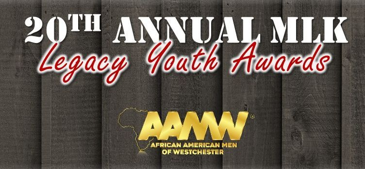ONLINE African American Men of Westchester 20th Annual MLK Youth Legacy Awards at African American Men of Westchester