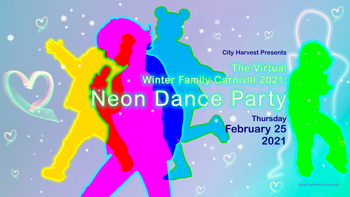 """ONLINE City Harvest Presents: """"The Virtual Winter Family Carnival 2021: Neon Dance Party"""" at City Harvest"""