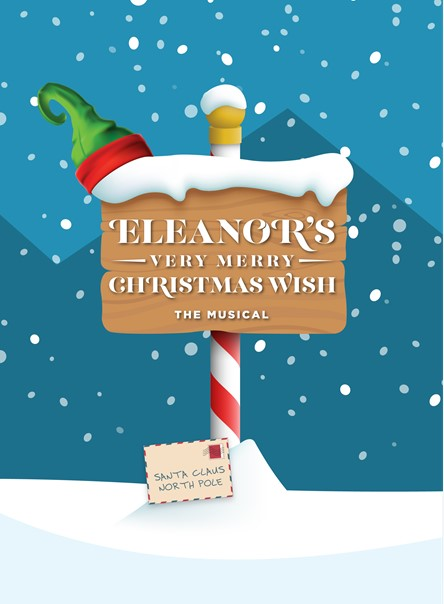 ONLINE ELEANOR'S VERY MERRY CHRISTMAS WISH-THE MUSICAL at Broadway & Beyond Theatricals